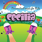 Imagine Me - Personalized Music for Kids: Cecilia by Personalized Kid Music