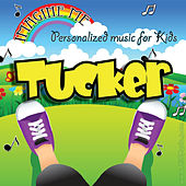 Imagine Me - Personalized Music for Kids: Tucker by Personalized Kid Music