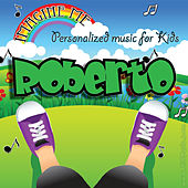 Imagine Me - Personalized Music for Kids: Roberto by Personalized Kid Music