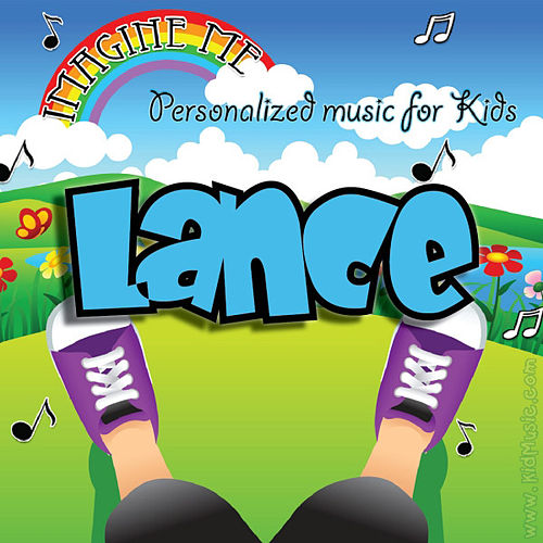 Play & Download Imagine Me - Personalized Music for Kids: Lance by Personalized Kid Music | Napster