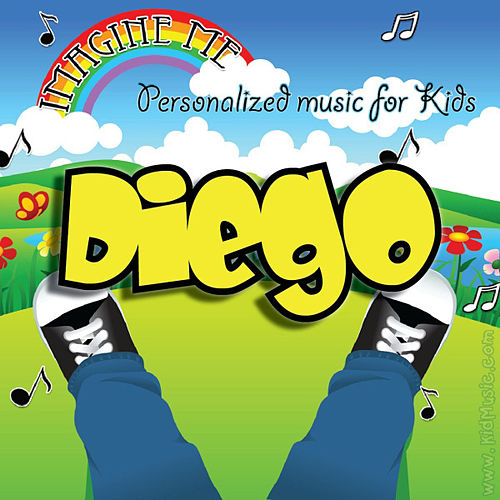 Play & Download Imagine Me - Personalized Music for Kids: Diego by Personalized Kid Music | Napster