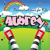 Imagine Me - Personalized Music for Kids: Aubrey by Personalized Kid Music