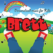 Imagine Me - Personalized Music for Kids: Brett by Personalized Kid Music