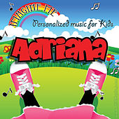 Imagine Me - Personalized Music for Kids: Adriana by Personalized Kid Music