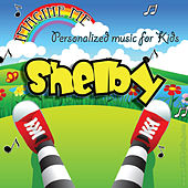 Imagine Me - Personalized Music for Kids: Shelby by Personalized Kid Music