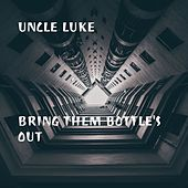 Bring Them Bottle's Out von Luke Campbell