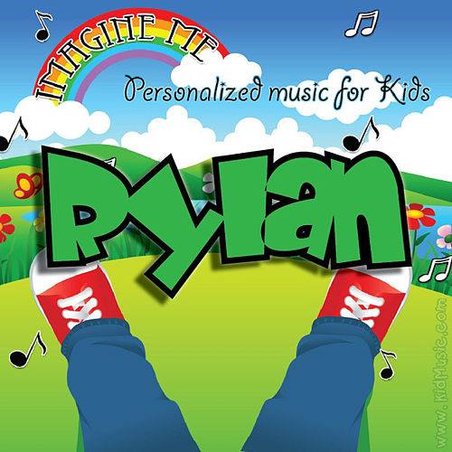 Play & Download Imagine Me - Personalized Music for Kids: Rylan by Personalized Kid Music | Napster