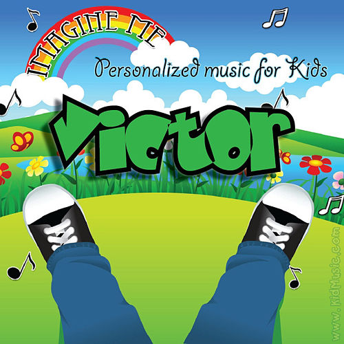 Imagine Me - Personalized Music for Kids: Victor by Personalized Kid Music