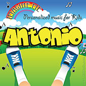 Imagine Me - Personalized Music for Kids: Antonio by Personalized Kid Music
