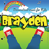 Imagine Me - Personalized Music for Kids: Brayden by Personalized Kid Music