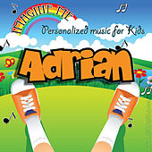 Imagine Me - Personalized Music for Kids: Adrian by Personalized Kid Music