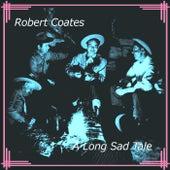 A Long Sad Tale by Robert Coates