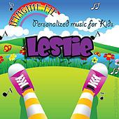 Imagine Me - Personalized Music for Kids: Leslie by Personalized Kid Music