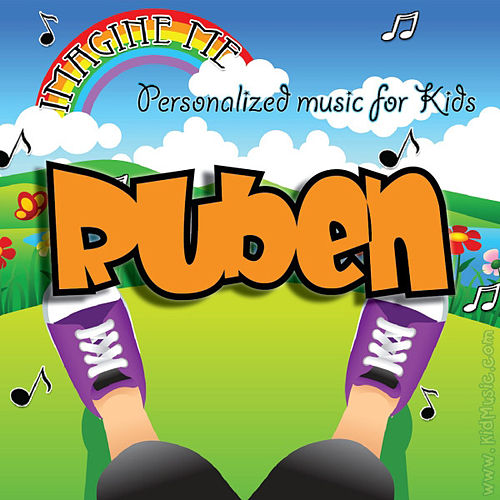 Play & Download Imagine Me - Personalized Music for Kids: Ruben by Personalized Kid Music | Napster