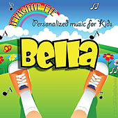 Imagine Me - Personalized Music for Kids: Bella by Personalized Kid Music