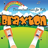 Imagine Me - Personalized Music for Kids: Braxton by Personalized Kid Music