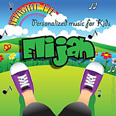 Imagine Me - Personalized Music for Kids: Elijah by Personalized Kid Music