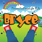 Imagine Me - Personalized Music for Kids: Bryce by Personalized Kid Music