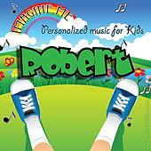 Imagine Me - Personalized Music for Kids: Robert by Personalized Kid Music