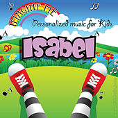 Imagine Me - Personalized Music for Kids: Isabel by Personalized Kid Music