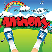 Imagine Me - Personalized Music for Kids: Anthony by Personalized Kid Music