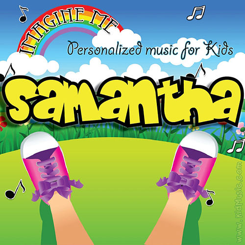 Play & Download Imagine Me - Personalized Music for Kids: Samantha by Personalized Kid Music | Napster