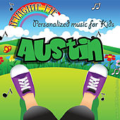 Imagine Me - Personalized Music for Kids: Austin by Personalized Kid Music