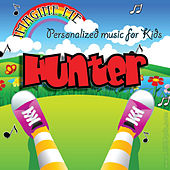 Imagine Me - Personalized Music for Kids: Hunter by Personalized Kid Music