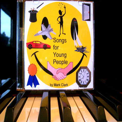 Play & Download Songs For Young People by Mark Clark | Napster