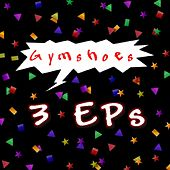 Play & Download 3 E Ps by Gymshoes | Napster