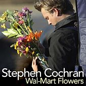 Play & Download Walmart Flowers by Stephen Cochran | Napster