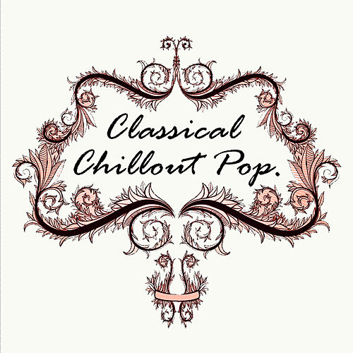Classical Chillout Pop by Royal Philharmonic Orchestra