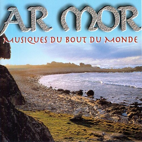 Play & Download Ar mor (Musiques du bout du monde) by Various Artists | Napster