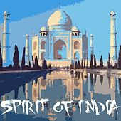 Play & Download Spirit of India by Various Artists | Napster