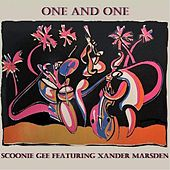 One and One (feat. Xander Marsden) by Scoonie Gee