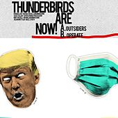Outsiders / Operate by Thunderbirds Are Now!