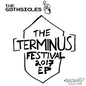 The Terminus Festival 2017 by The Gothsicles