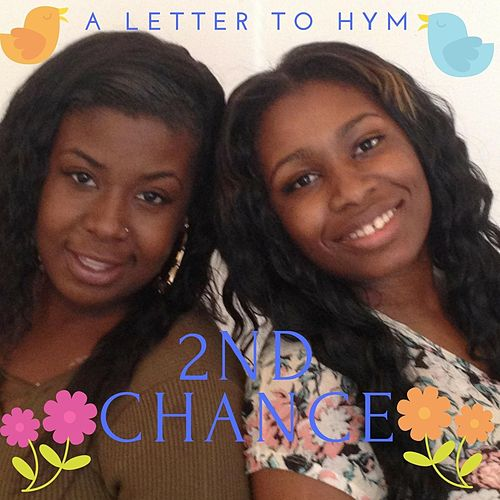 A Letter to Hym by 2nd Chance