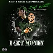 I Get Money by KiloWatts