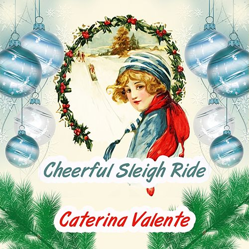 Cheerful Sleigh Ride by Caterina Valente