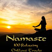 Namaste: 100 Relaxing Chillout Tracks by Various Artists