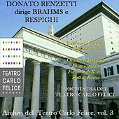 Archivi del Teatro Carlo Felice, vol. 3; Donato Renzetti dirige Brahms e Respighi von Various Artists