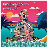 Buddha-Bar Beach Barcelona by Various Artists