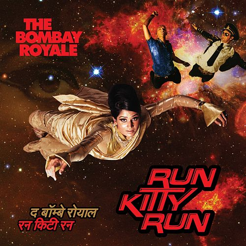 Run Kitty Run by The Bombay Royale