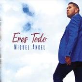 Eres Todo von Miguel Angel