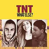 What Else? by TNT