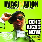 Do It Right Now, Part 1 - The Lem Springsteen Remixes by Imagination