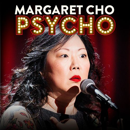 Psycho by Margaret Cho