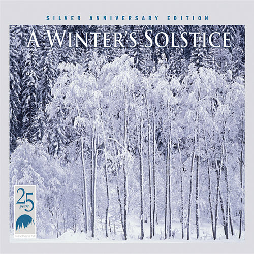 A Winter's Solstice, Vol. 1: Silver Anniversary Edition by Various Artists