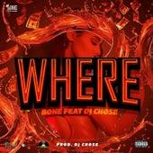 Where (feat. DJ Chose) by Bone